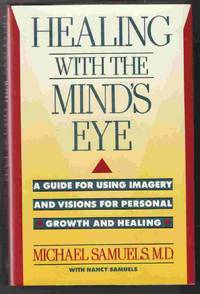 Healing with the Mond's Eye A Guide for Using Imagery and Visions for  Personal Growth and Healing