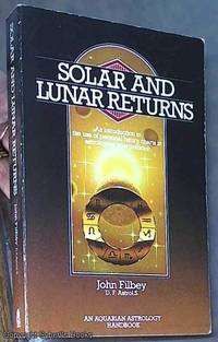 image of Solar and Lunar Returns: An Introduction to the Use of Personal Return Charts in Astrological Interpretation