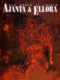 Ajanta and Ellora (Our World in Colour)