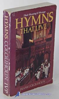 image of Hymns That Live: Their Meaning & Message