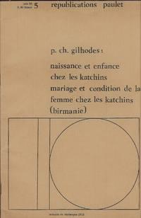 Naissance et enfance chez les katchins mariage et condition de la femme chez les katchins...