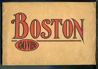 BOSTON ~ 150 VIEWS [One Hundred and Fifty Glimpses of Boston and Historical Surroundings]
