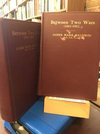 Between Two Wars, 1861-1921: Memories, Opinions and Letters Received (Two volume complete set)