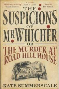 The Suspicions Of Mr. Whicher Or The Murder At Road Hill House
