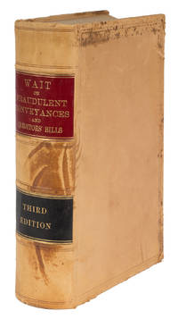 A Treatise on Fraudulent Conveyances and Creditors' Bills, 3d ed by  Frederick S Wait  - 1897  - from The Lawbook Exchange Ltd (SKU: 71920)