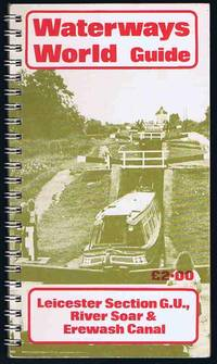 """image of Grand Union Canal: Leicester Section, River Soar and the Erewash Canal (""""Waterways World"""" Cruising Guides)"""