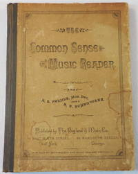 The Common Sense Music Reader: A Carefully Graded Book of Studies and Recreations, Designed for the Use of Classes of Beginners in the Art of Reading Music...