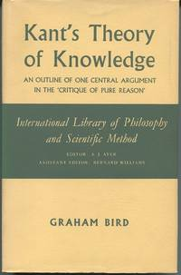 Kant's Theory of Knowledge. An Outline of One Central Argument in the Critique of Pure Reason.