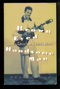image of Brown Eyed Handsome Man: The Life and Hard Times of Chuck Berry
