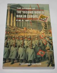 The Origins of the Second World War in Europe (Origins of Modern Wars Series)