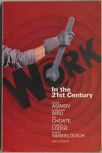 image of Work in the 21st Century: An Anthology of Writings on the Changing World of Work