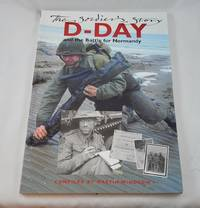 D-Day and the Battle for Normandy: The Soldier's Story (Photographic Histories)