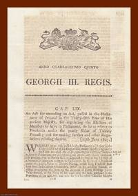 PARLIAMENTARY ELECTIONS (IRELAND) ACTS, 1805-1829. An interesting selection of 7 original Acts of...