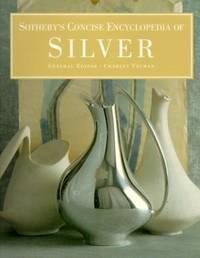 Sotheby\'s Concise Encyclopedia of Silver