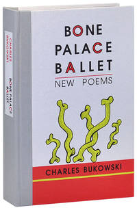 BONE PALACE BALLET: NEW POEMS - LIMITED EDITION by  Charles Bukowski - First Edition - 1997 - from Captain Ahab's Rare Books (SKU: 2919)