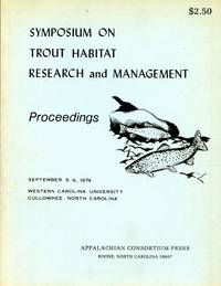 Symposium on Trout Habitat Research and Management: Proceedings September 5-6, 1974