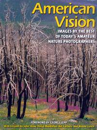 American Vision: Images by the Best of Today's Amateur Nature Photographers