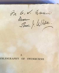[ Presentation Copy from Thos. J. Wise] A Bibliography of the Writings in Prose and Verse of Algernon Charles Swinburne