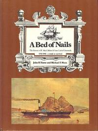 A Bed of Nails : The History of P. MacCallum and Sons Limited of Greenock, 1781-1981 - A Study in Survival