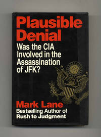 Plausible Denial  - 1st Edition/1st Printing by  Mark Lane - First Edition; First Printing - 1991 - from Books Tell You Why, Inc. and Biblio.com