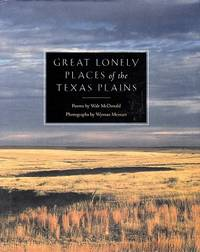 Great Lonely Places on the Texas Plains by  Walt (Poems) and Wyman Meinzer (Photography) McDonald - Signed First Edition - 2003 - from Shamrock Books and Biblio.com