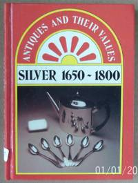Silver, 1650-1800 (Antiques and their values)