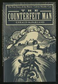 """The """"Counterfeit"""" Man: The True Story of the Boorn-Colvin Murder Case"""