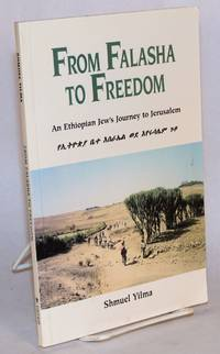 image of From Falasha to Freedom: an Ethiopian Jew's Journey to Jerusalem