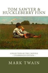 image of TOM SAWYER and HUCKLEBERRY FINN: The Complete Adventures - Collection of the 2 novels