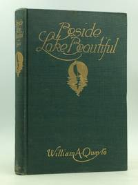 BESIDE LAKE BEAUTIFUL by William A. Quayle - Hardcover - 2nd Printing - 1915 - from Kubik Fine Books Ltd,  ABAA (SKU: 165696)