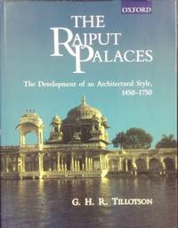 The Rajput Palaces : the development of an architectural style 1450-1750.