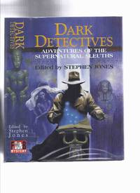 FEDOGAN & BREMER Limited Edition in Slipcase: Dark Detectives: Adventures of the Supernatural Sleuths -Signed By 9 (inc Horse of Invisible; Adv. of Crawling Horror; De Marigny's Clock; Man Who Shot Man Who Shot Man Who Shot Liberty Valence; Bay Wolf, etc)