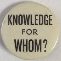 image of Knowledge for whom? [pinback button]