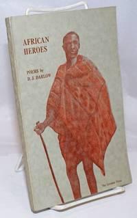 image of African Heroes: Ntsikana, Tshaka, Khama, Mosheshoe.  Poems