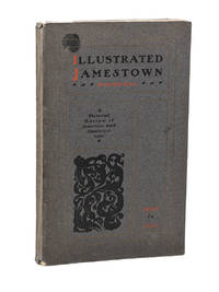 Illustrated History of Jamestown, Chatuaqua County, N.Y.; Containing Sketches and Illustrations of the Village in the early days of its existence, Together with Photographs and Biographies of the Present Time