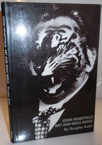 John Heartfield:  Art and Mass Media by  Douglas (John Heartfield) Photomontage - Kahn - First edition - 1985 - from Derringer Books (SKU: 28794)