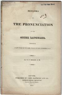 Remarks on the pronunciation of the Greek language. Occasioned by a late essay on the same subject by John Pickering