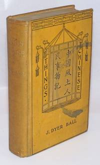 Things Chinese Or, Notes Connected With China [fourth edition]
