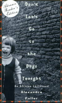 image of DON'T LET'S GO TO THE DOGS TONIGHT: An African Childhood.