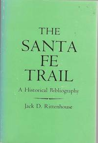 image of The Santa Fe Trail; a historical bibliography