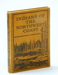 Indians of the Northwest Coast - Handbook Series No. 10