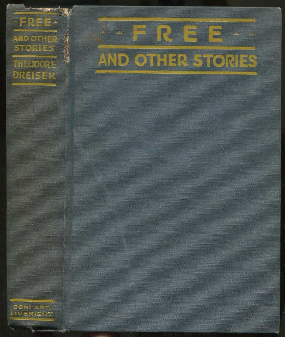 Free and Other Stories by Theodore DREISER - First Edition - 1918 - from  Between the Covers- Rare Books, Inc  ABAA and Biblio com
