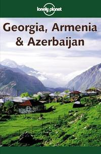 Lonely Planet Georgia, Armenia & Azerbaijan (lonel