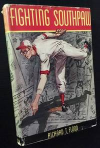 Fighting Southpaw by Richard T. Flood - First Edition - 1949 - from Appledore Books, ABAA and Biblio.co.uk
