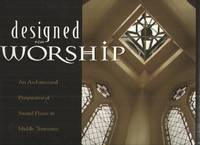 image of Designed for Worship An Architectural Perspective of Sacred Places in  Middle Tennessee