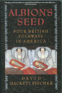 Albion's Seed: Four British Folkways in America by  David Hackett FISCHER - Paperback - 1989 - from Between the Covers- Rare Books, Inc. ABAA and Biblio.com