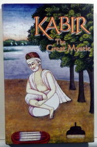 KABIR: THE GREAT MYSTIC