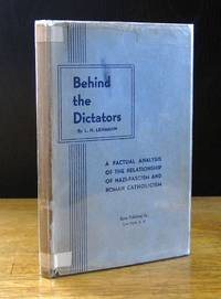 Behind the Dictators: A Factual Analysis of the Relationship of Nazi Fascism and Roman Catholicism by  L. H Lehmann - Hardcover - Second Edition - 1946 - from BiblioStax and Biblio.co.uk