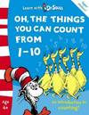image of Oh, The Things You Can Count From 1–10: The Back to School Range (Learn With Dr. Seuss)