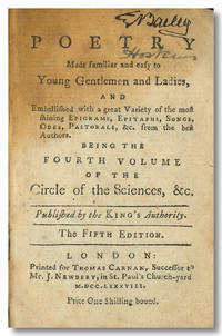 POETRY MADE FAMILIAR AND EASY TO YOUNG GENTLEMEN AND LADIES, AND EMBELLISHED WITH A GREAT VARIETY OF THE MOST SHINING EPIGRAMS ...